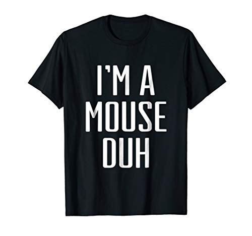 I'm A Mouse Duh T-Shirt Halloween Costume Distressed Shirt