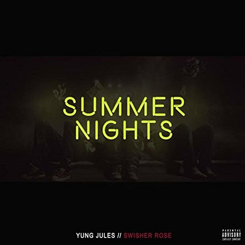 Summer Nights (feat. Swisher Rose) [Explicit] By Yung