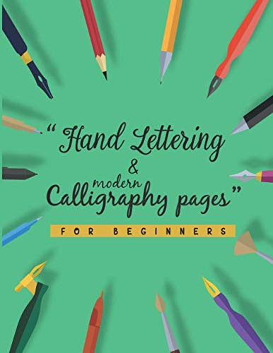 Hand Lettering and Modern Calligraphy Pages: Must have lettering and calligraphy set for beginners | Practice book for hand lettering kit (Hand Lettering Starters)