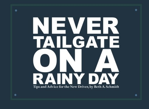 Never Tailgate on a Rainy Day: Tips and Advice for the New Driver