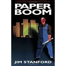 Paper Boom: Why Real Prosperity Requires a New Approach to Canada's Economy: Written by Jim Stanford, 1999 Edition, Publisher: Lorimer [Paperback]