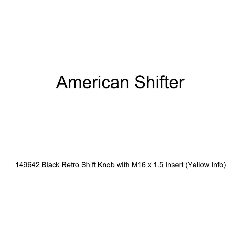 American Shifter 149642 Black Retro Shift Knob with M16 x 1.5 Insert Yellow Info