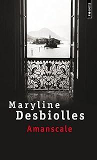 Amanscale, Desbiolles, Maryline