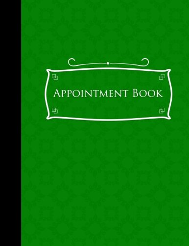 Download Appointment Book: 4 Columns Appointment Notebook, Best Appointment Scheduler, My Appointment Book, Green Cover (Volume 14) pdf epub