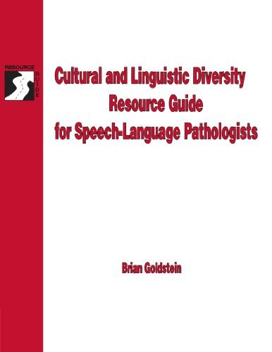 Cultural & Linguistic Diversity Resource Guide For Speech-Language Pathologists (Singular Resource Guide Series) [Paperback] [2000] (Author) Brian Goldstein