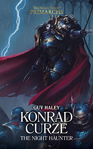 Konrad Curze: The Night Haunter (Primarchs Book 12) by [Haley, Guy]