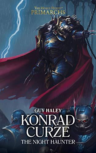 Konrad Curze: The Night Haunter (Primarchs Book 12) by [Haley, Guy]