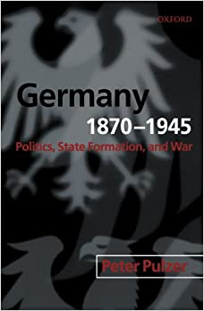 Book Germany, 1870-1945: Politics, State Formation, and War