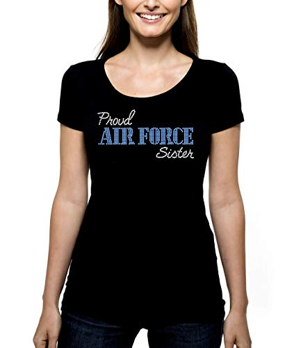 (Proud Air Force Sister RHINESTONE T-Shirt Shirt Tee Bling - Military Sis Hermana Serve Service Pilot - Pick Shirt Style - Scoop Neck V-Neck Crew Neck)