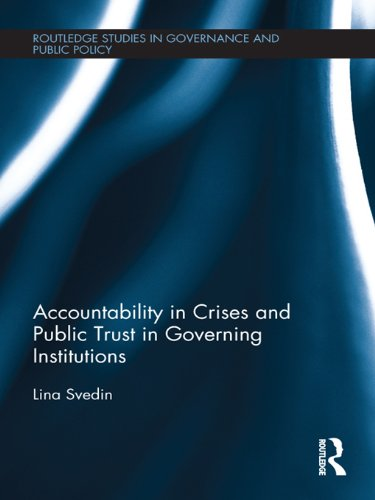 Download Accountability in Crises and Public Trust in Governing Institutions (Routledge Studies in Governance and Public Policy) Pdf