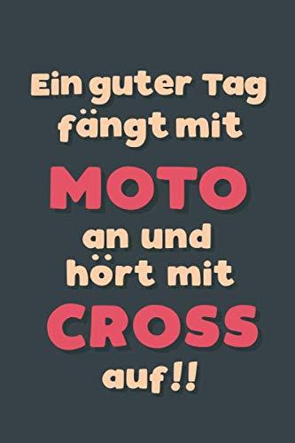 Ein guter Tag fängt mit Motocross an: Notizbuch - tolles Geschenk für Notizen, Scribbeln und Erinnerungen aufbewahren | liniert mit 100 Seiten (German Edition) (Kleine Kinder Brille)