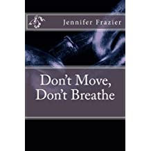 Don't Move, Don't Breathe