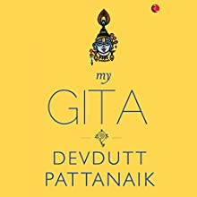 My Gita Audiobook by Devdutt Pattanaik Narrated by Vivek Madan