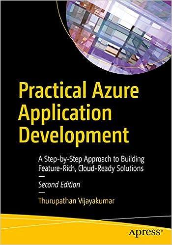 Practical Azure Application Development A Step By Step Approach To Build Feature Rich Cloud Ready Solutions By Thurupathan Vijayakumar