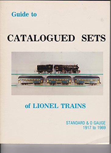Guide to Catalogued Sets of Lionel Trains: Standard & O Gauge 1917 to (Lionel Standard Gauge)