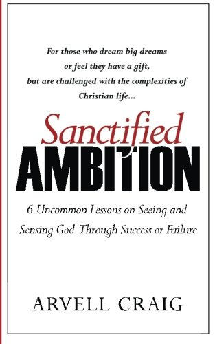 When life doesn't stay within your Christian box, what do you do? When your formulas and success principles no longer work, how do you stay encouraged? Can you remain committed and passionate about God in every season? Sanctified Ambition will give y...
