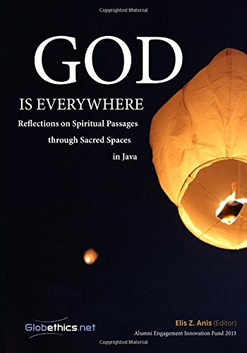 Read Online God is Everywhere: Reflections On Spiritual Passages through Sacred Spaces in Java (Globethics.net Co-Publications) pdf epub