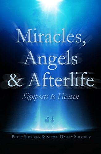 Miracles, Angels & Afterlife: Signposts to Heaven