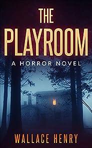 The Playroom: A Horror Novel