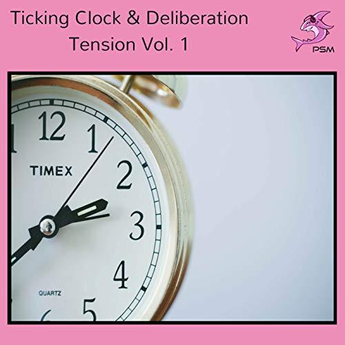 - Ticking Clock & Deliberation Tension Vol. 1
