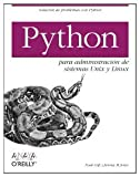 Python para administracion de sistemas Unix y Linux/ Pythons for Management of Unix and Linux Sistems (Spanish Edition)