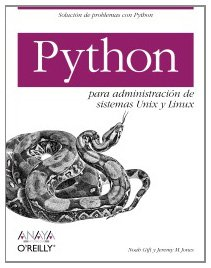 Python para administracion de sistemas Unix y Linux/ Pythons for Management of Unix and Linux Sistems (Spanish Edition) by Anaya Multimedia-Anaya Interactiva