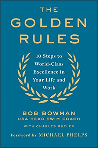 a274a9c0f07 The Golden Rules: Finding World-Class Excellence in Your Life and ...
