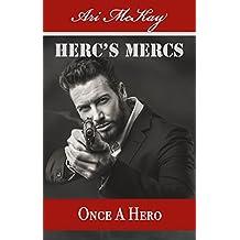 Once A Hero (Herc's Mercs Book 4)