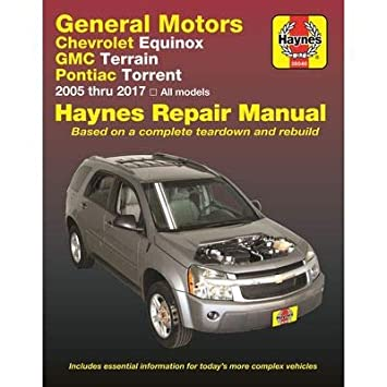 Haynes Repair Manual 38040 For Gmc Terrain Chevrolet Equinox Pontiac Torrent 2005 2017