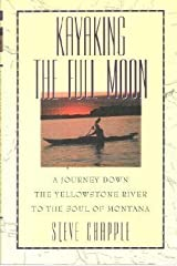 Kayaking the Full Moon: A Journey Down the Yellowstone River to the Soul of Montana Hardcover