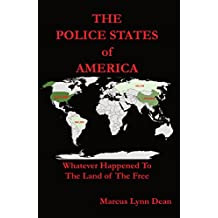 The Police States of America: Whatever Happened to The Land of The Free?