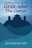 Gran-sdur: The Games (The Pha-yul trilogy Book 2)