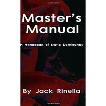 The Master's Manual: A Handbook of Erotic Dominance