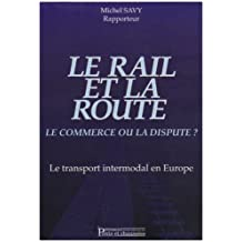 le rail et route: commerce ou dispute?