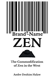Brand-Name Zen: The Commodification of Zen in the West