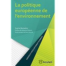 La politique européenne de l'environnement (Droit(s) et développement durable) (French Edition)
