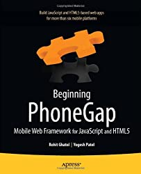 Beginning Phonegap: Mobile Web Framework for JavaScript and Html5 (Books for Professionals by Professionals)