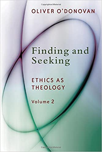 Finding and Seeking: Ethics as Theology Volume Two by Oliver O'Donovan (30-Dec-2014)