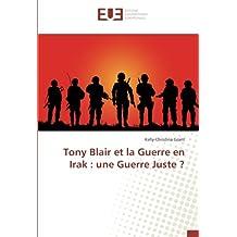 TONY BLAIR ET LA GUERRE EN IRAK   UNE GUERRE