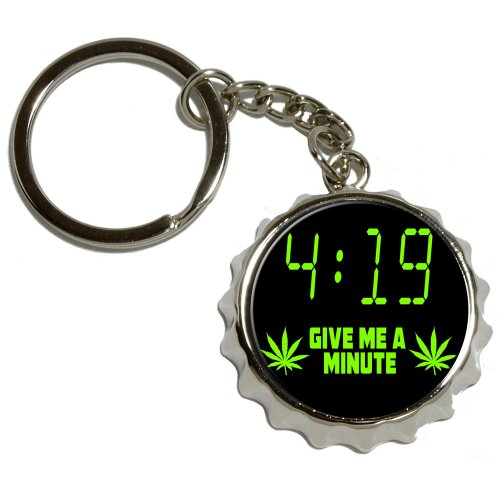 4-19 Give Me a Minute - Marijuana Weed Pot 420 - Nickel Plated Metal Popcap Bottle Opener Keychain Key Ring