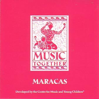 Music Together: Maracas (Center for Music and Young Children)