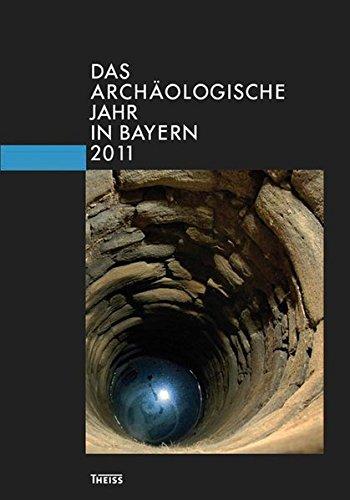 Das archäologische Jahr in Bayern: 2011