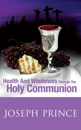 Health And Wholeness Through The Holy Communion