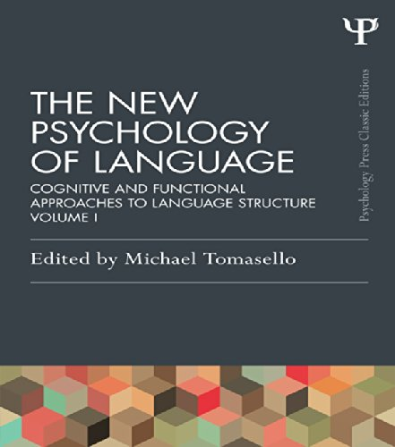 Download The New Psychology of Language: Cognitive and Functional Approaches to Language Structure, Volume I: 1 (Psychology Press & Routledge Classic Editions) Pdf