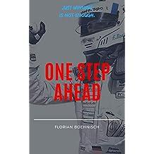 Florian Boehnisch - One Step Ahead: Just winning is not enough (German Edition)