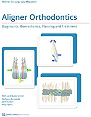 Aligner Orthodontics: Diagnostics, Biomechanics, Planning, and Treatment