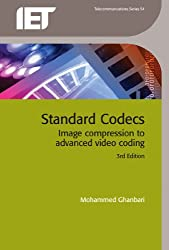 Standard Codecs: Image Compression to Advanced Video Coding 3rd Edition (IET Telecommunications Series)