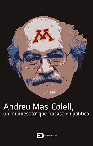 Descargar Libro Andreu Mas-colell, Un 'minnesoto' Que Fracasó En Política Gonzalo Baratech