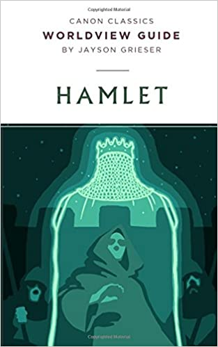 Amazon worldview guide for shakespeares hamlet canon amazon worldview guide for shakespeares hamlet canon classics literature series 9781947644205 jayson grieser books fandeluxe Images