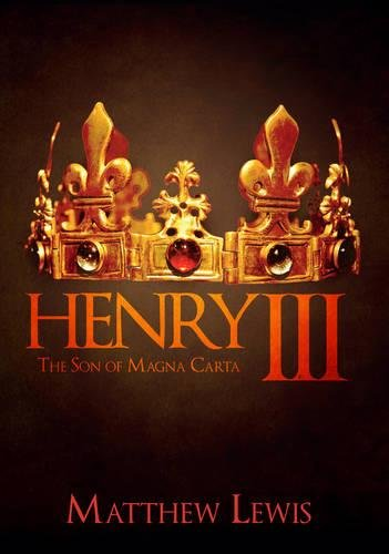 Henry III: The Son of Magna Carta
